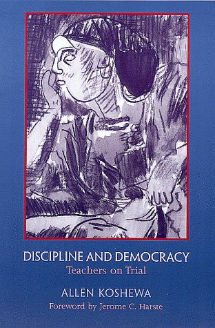 Discipline and Democracy: Teachers on Trial