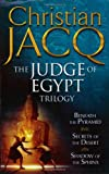 The Judge of Egypt Trilogy: Beneath the Pyramid, Secrets of the Desert, Shadow of the Sphinx