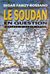 SOUDAN EN QUESTION (LE)