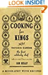 Cooking for Kings: The Life of Antoni...