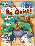 Project X: Making a Noise: Be Quiet! Jeanne Willis