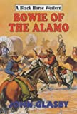 img - for Bowie of the Alamo (Black Horse Western) book / textbook / text book