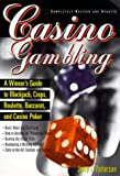 img - for Casino Gambling : A Winner's Guide to Blackjack, Craps, Roulette, Baccarat, and Casino Poker book / textbook / text book