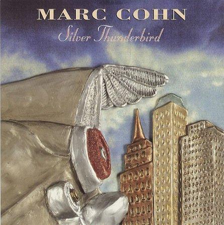 MARC COHN - Silver Thunderbird - Zortam Music