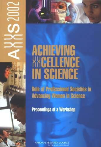 Achieving XXcellence in Science: Role of Professional Societies in Advancing Women in Science: Proceedings of a Workshop