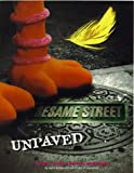 Sesame Street Unpaved: Scripts, Stories, Secrets and Songs (0786864605) by David Borgenicht