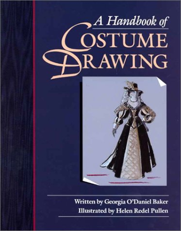 Handbook of Costume Drawing, A, O'Daniel-Baker, Georgia; Pullen, Helen