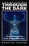 img - for Finding Our Way Through the Dark: The Astrology of the Dark Goddess Mysteries book / textbook / text book