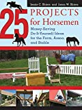img - for 25 Projects for Horsemen: Money Saving, Do-It-Yourself Ideas For The Farm, Arena, And Stable book / textbook / text book