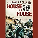 House to House: An Epic Memoir of War (       UNABRIDGED) by Staff Sergeant David Bellavia, John Bruning Narrated by Ray Porter