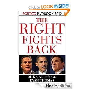 Playbook 2012: The Right Fights Back (Politico Inside Election 2012) (Kindle Single)