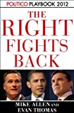 img - for Playbook 2012: The Right Fights Back (Politico Inside Election 2012) (Kindle Single) book / textbook / text book