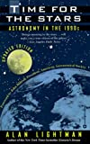 Time for the Stars: Astronomy in the 1990s (0446670243) by Lightman, Alan