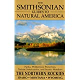 Smithsonian Guides to Natural America: Northern Rockies: Idaho, Montana and Wyomingby Tom Schmidt