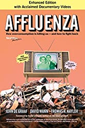 Affluenza: How Overconsumption Is Killing Us-and How to Fight Back
