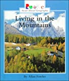 Living in the Mountains (Rookie Read-About Geography) (0516215639) by Fowler, Allan
