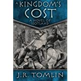 A Kingdom&#39;s Cost, a Historical Novel of Scotland (The Black Douglas Trilogy)