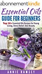 Essential Oils Guide for Beginners: T...