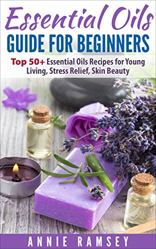 Essential Oils Guide For Beginners by Annie Ramsey ebook deal