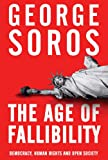 The Age of Fallibility: Consequences of the War on Terror (AUTHOR SIGNED) (0297852302) by Soros, George