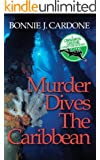 Murder Dives The Caribbean (Cinnamon Greene Adventure Mysteries Book 3)