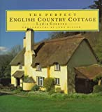 The Perfect English Country Cottage (0500016267) by Greeves, Lydia