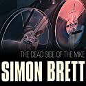 The Dead Side of the Mike (       UNABRIDGED) by Simon Brett Narrated by Simon Brett