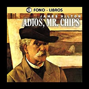 Adios, Mr. Chips [Goodbye, Mr. Chips] | [James Hilton]