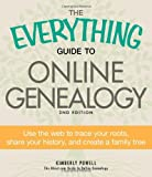 The Everything Guide to Online Genealogy: Use the Web to trace your roots, share your history, and create a family tree (Everything Series)