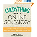 The Everything Guide to Online Genealogy: Use the Web to trace your roots, share your history, and create a family...