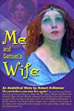 Me and Samuel's Wife: An Analytical Story (0595088503) by Rimmer, Robert H.