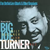 Big Joe Turner Texas Style: The Definitive Black & Blue Sessions