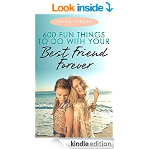 600 fun things to do with your best friend forever kindle edition by tanya turner crafts. Black Bedroom Furniture Sets. Home Design Ideas