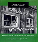 Deer Camp: Last Light in the Northeast Kingdom (0262132834) by Miller, John