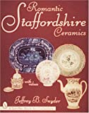 Romantic Staffordshire Ceramics (Schiffer Book for Collectors) (0764303368) by Snyder, Jeffrey B.