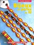 Bijoux en perles et fil : 18 mod�les...