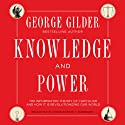 Knowledge and Power: The Information Theory of Capitalism and How It Is Revolutionizing Our World Audiobook by George Gilder Narrated by David Cochran Heath