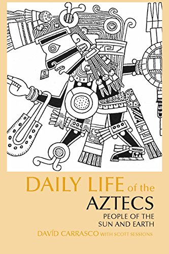 Daily Life of the Aztecs: People of the Sun and Earth...