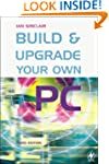 Build and Upgrade Your Own PC (Build...