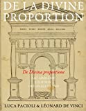img - for De la Divine proportion - (De Divina proportione): Fac-simile de l'edition originale de 1509 (en noir et blanc) (French Edition) book / textbook / text book