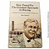 img - for Stay Tuned for the Greatest Spectacle in Racing book / textbook / text book