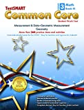 img - for TestSMART  Common Core Mathematics Work Text, Grade 3, Book III - Measurement & Data-Geometic Measurement and Geometry book / textbook / text book