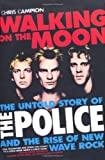 "Walking on the Moon: The Untold Story of the ""Police"""