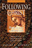 img - for Following Christ: How to Live a Moral Life book / textbook / text book