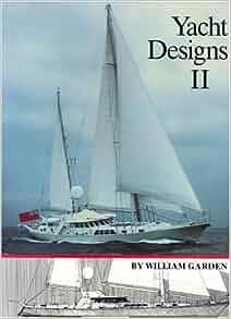 Yacht designs ii william garden 9780913372616 amazon for William garden boat designs