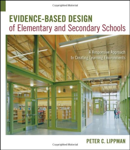 Evidence-Based Design of Elementary and Secondary Schools: A Responsive Approach to Creating Learning Environments