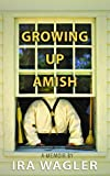 Growing Up Amish (Center Point Platinum