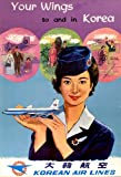 Vintage Travel KOREAN Your Wings to and in with KOREA with KOREAN AIR LINES Reproduction Aviation Poster on 200gsm A3 Soft-Satin-Finish Art Card