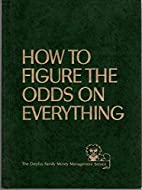 How to figure the odds on everything, (The…