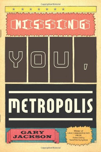 Missing You, Metropolis: Poems